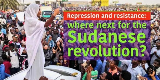 Repression & Resistance: Where next for the Sudanese Revolution?