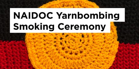 NAIDOC Yarnbomb Smoking Ceremony & Morning Tea tickets