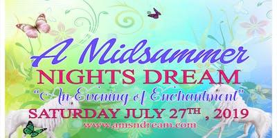 """A Midsummer Night's Dream 2019 """"An Evening of Enchantment"""""""