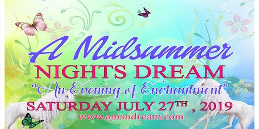 "A Midsummer Night's Dream 2019 ""An Evening of Enchantment"""