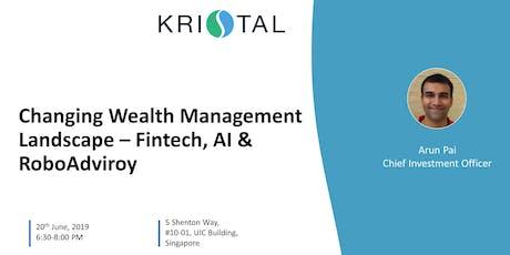 Changing Wealth Management Landscape - Fintech, AI & Roboadvisory [SG] tickets