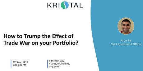 How to Trump the Effect of Trade War on your Portfolio? [SG] tickets
