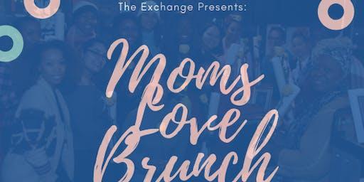 The Exchange Presents: Moms Love Brunch