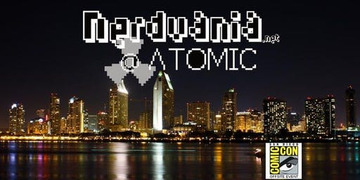 Nerdvania @ Atomic 2019 - San Diego Comic Con Offsite Pop Up Shop