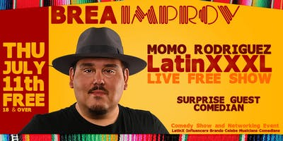 Momo Rodriguez LatinXXXL FREE at The Brea Improv