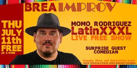 Momo Rodriguez LatinXXXL FREE at The Brea Improv tickets