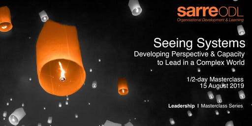 Leadership Masterclass  |  Seeing Systems