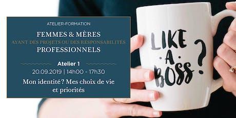 FEMME, MÈRE, PROFESSIONNELLE : Mon identité ? Mes choix de vie et priorités. tickets