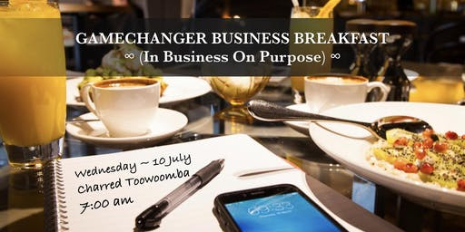 Gamechanger Business Breakfast - Toowoomba