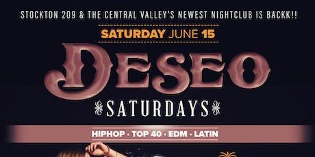 DESEO SATURDAYS - HIPHOP / TOP 40 / EDM / REGGAETON - NOW EVERY WEEK! tickets