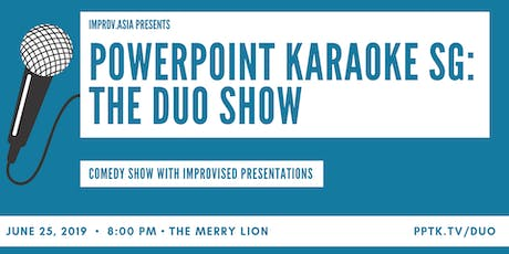 PowerPoint Karaoke Singapore: The Duo Show tickets