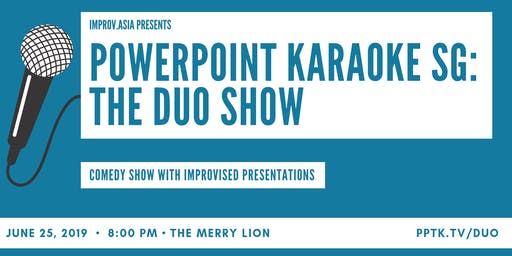 PowerPoint Karaoke Singapore: The Duo Show