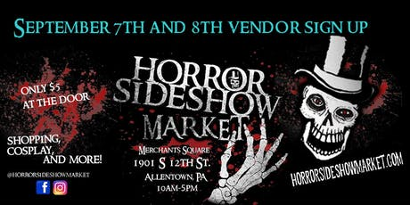Horror Sideshow Market SEPTEMBER 2019 Vendor Sign up tickets