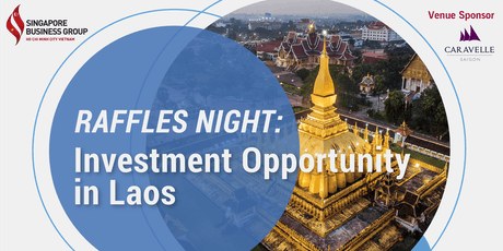 RAFFLES NIGHT: INVESTMENT OPPORTUNITY IN LAOS tickets