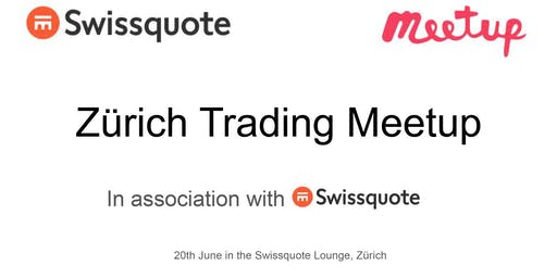 Zürich Trading Meeting in association with Swissquote