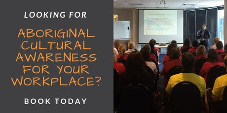 Aboriginal Cultural Awareness for Workplaces tickets