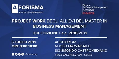 Project Work Finale -  Master in Business Management XIX ed. a.a. 2018-2019 biglietti