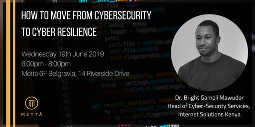 How to move from Cyber Security to Cyber Resilience