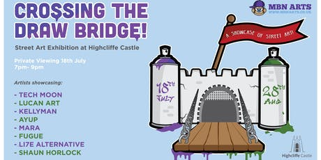 MBN ARTS: CROSSING THE DRAW BRIDGE! Street Art Gallery Private Viewing - 18th July tickets