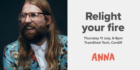 Relight your fire - ANNA Money (Cardiff July 11) tickets