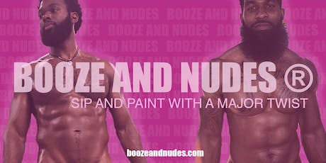 BOOZE AND NUDES ®: SIP AND PAINT WITH MALE MODEL tickets