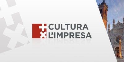 + CULTURA X L'IMPRESA @ CAMERA DI COMMERCIO DI  MONZA