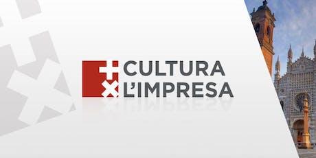+ CULTURA X L'IMPRESA @ CAMERA DI COMMERCIO DI  MONZA biglietti