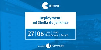 Deployment: od Shella do Jenkinsa