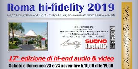 Roma hi-fidelity 2019 la rassegna più importante hi-end del centro-sud Italia, ENTRATA GRATUITA biglietti