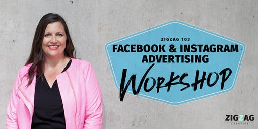 Zigzag 103: Facebook & Instagram Advertising Workshop