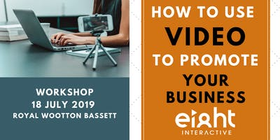 How To Use Video To Promote Your Business - Swindon 18 July