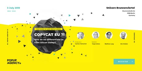 #1Copycat Europe ?! How do we differentiate ourselves from Sillicon Valley! tickets