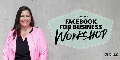 Zigzag 101: Facebook for Business Workshop tickets