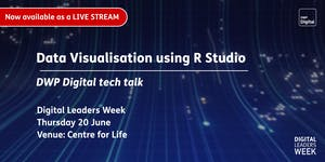 DWP Digital tech talks: Data visualisation using R...