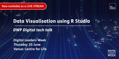 DWP Digital tech talks: Data visualisation using R Studio tickets
