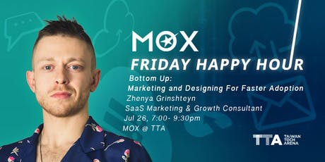 MOX Friday Happy Hour (7/26) : Marketing and Designing for Faster Adoption tickets