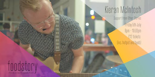 Kieran McIntosh w/support from Other Stories