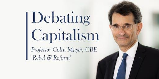 Debating Capitalism: Rebel and Reform