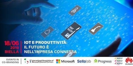 """IAMCP e Microsoft, """"IOT E PRODUTTIVITA': IL FUTURO E' NELL'IMPRESA CONNESSA"""" 18 giugno SELLALAB – Biella biglietti"""