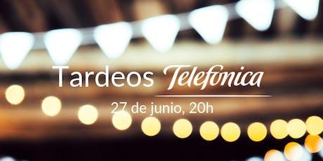 Tardeos Telefónicos 2019 entradas