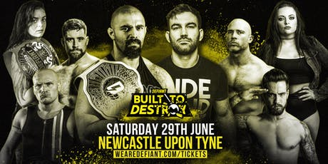 Defiant Wrestling: NEWCASTLE, Built To Destroy, June 29 tickets