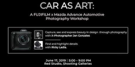 Car as Art: A FUJIFILM x Mazda Photography Workshop tickets