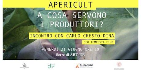 AperiCULT - A COSA SERVONO I PRODUTTORI? w/ Carlo Cresto-Dina biglietti