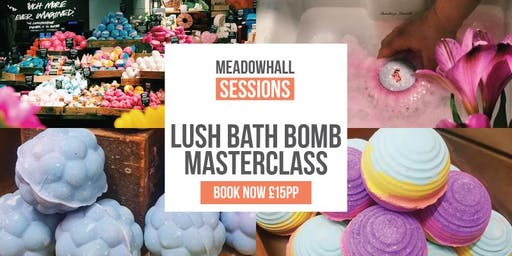 Meadowhall Session - LUSH