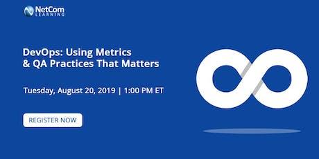 Webinar - DevOps: Using Metrics and QA Practices That Matters tickets