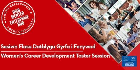 Sesiwn Flasu  Datblygu Gyrfa i Fenywod | Women's Career Development Taster tickets