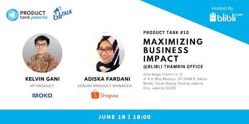 Product Tank #10 - Maximizing Business Impact