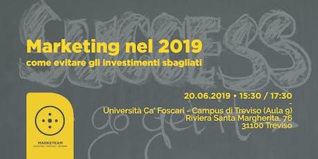 Marketing nel 2019: come evitare gli investimenti sbagliati [Treviso] biglietti