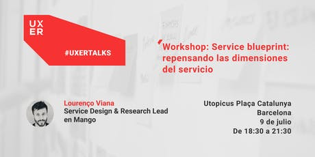 [Workshop] Service Blueprint: repensando las dimensiones del servicio entradas