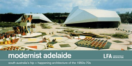 Modernist Adelaide: London Festival of Architecture tickets